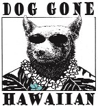 Dog Gone Hawaiian